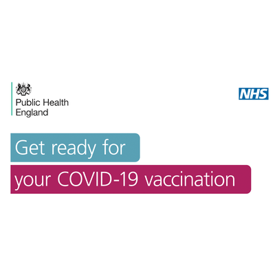 Public Health England's logo , the NHS logo and text stating: Get ready for your Covid-19 vaccination